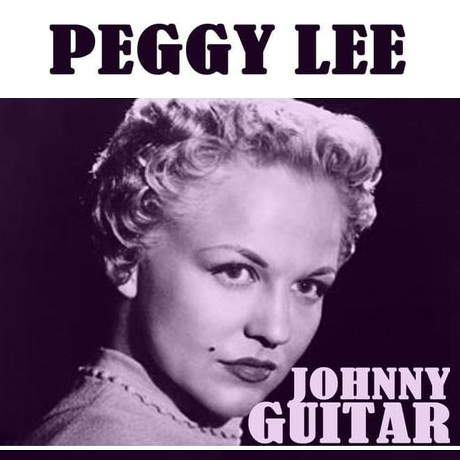 Johnny Guitar - Peggy Lee